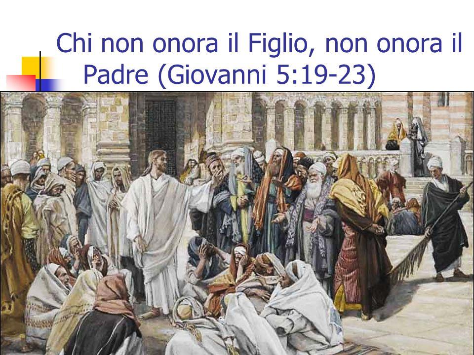 55 Chi non onora il Figlio, non onora il Padre (Giovanni 5:19-23)