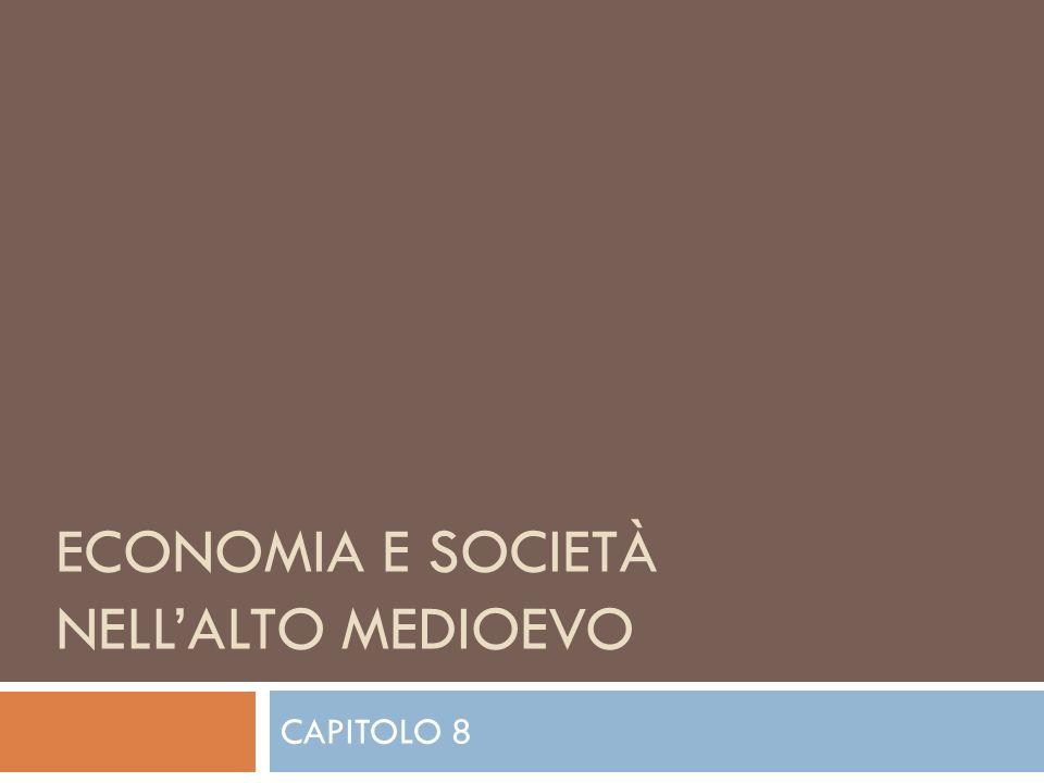 ECONOMIA E SOCIETÀ NELL'ALTO MEDIOEVO CAPITOLO 8