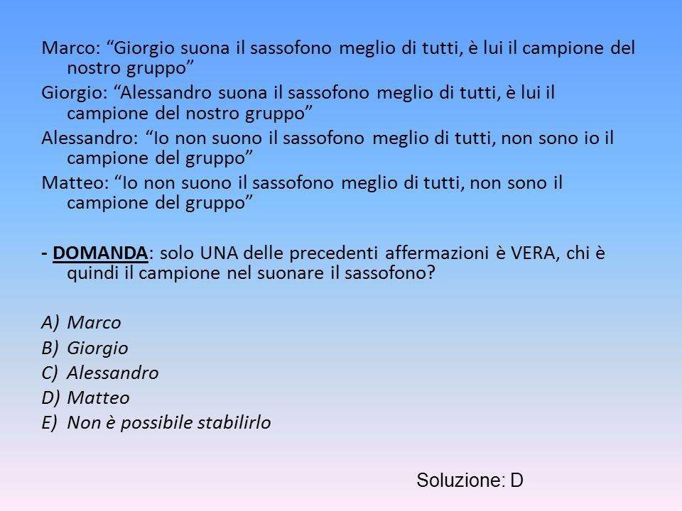 """Marco: """"Giorgio suona il sassofono meglio di tutti, è lui il campione del nostro gruppo"""" Giorgio: """"Alessandro suona il sassofono meglio di tutti, è lu"""