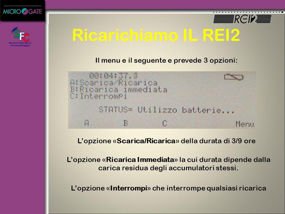 Ricarichiamo IL REI2 Le batterie interne del REI2 sono al NiMh e vengono ricaricate da programma (quindi con il REI2 acceso) ATTENZIONE !! MOLTO IMPOR