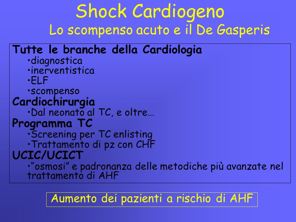 Lo scompenso acuto e il De Gasperis Tutte le branche della Cardiologia diagnostica inerventistica ELF scompenso Cardiochirurgia Dal neonato al TC, e o