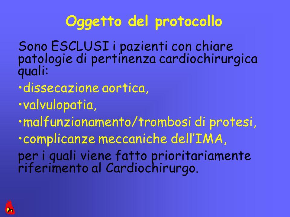 Oggetto del protocollo Sono ESCLUSI i pazienti con chiare patologie di pertinenza cardiochirurgica quali: dissecazione aortica, valvulopatia, malfunzi