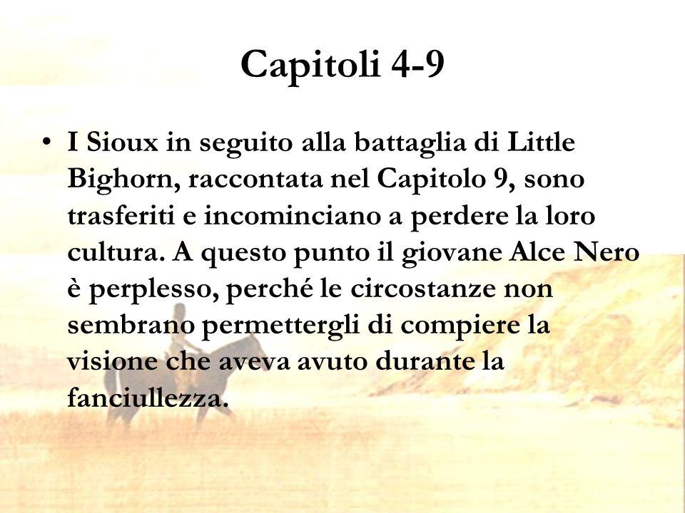 Capitoli 4-9 I Sioux in seguito alla battaglia di Little Bighorn, raccontata nel Capitolo 9, sono trasferiti e incominciano a perdere la loro cultura.