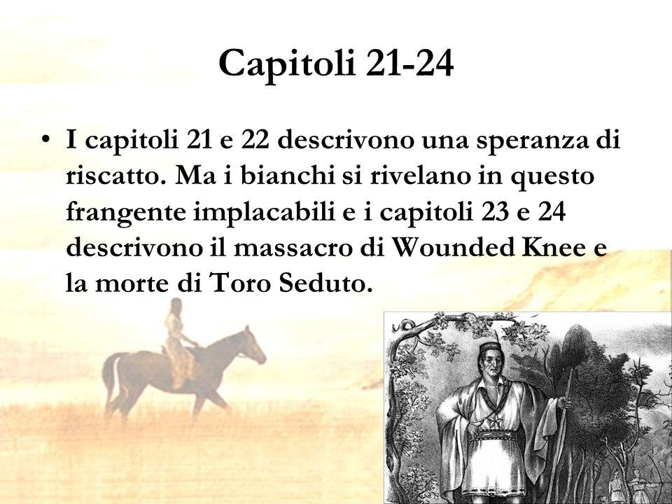 Capitoli 21-24 I capitoli 21 e 22 descrivono una speranza di riscatto.
