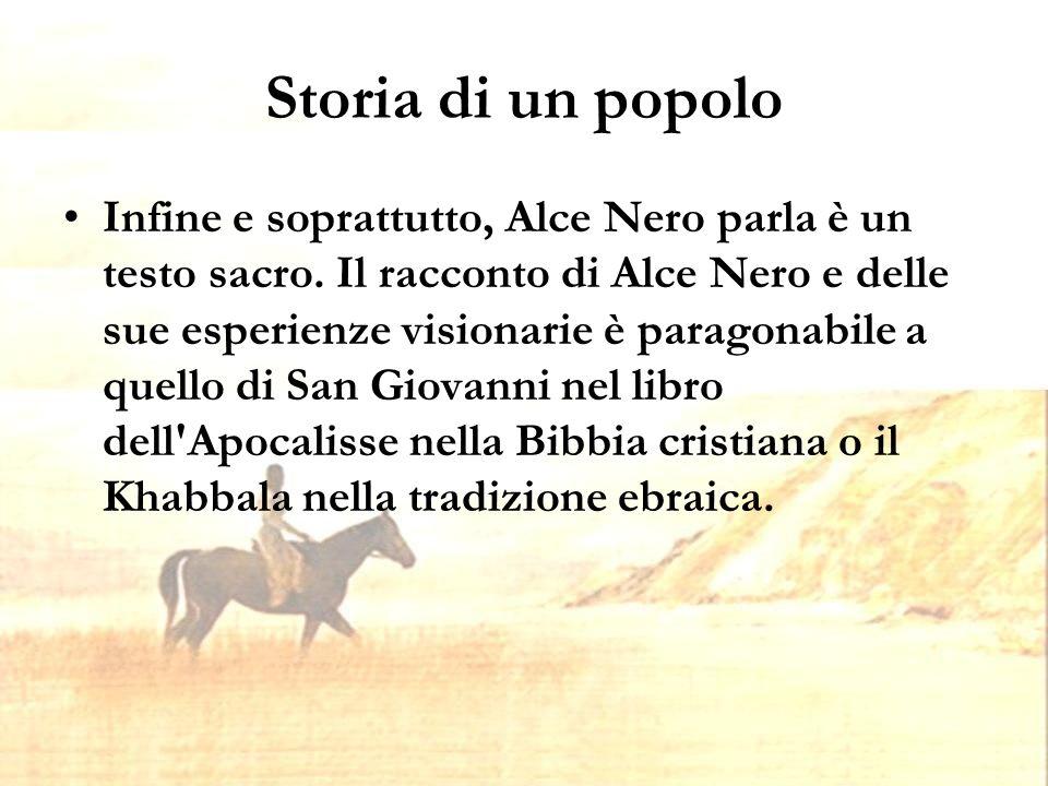 Storia di un popolo Infine e soprattutto, Alce Nero parla è un testo sacro.