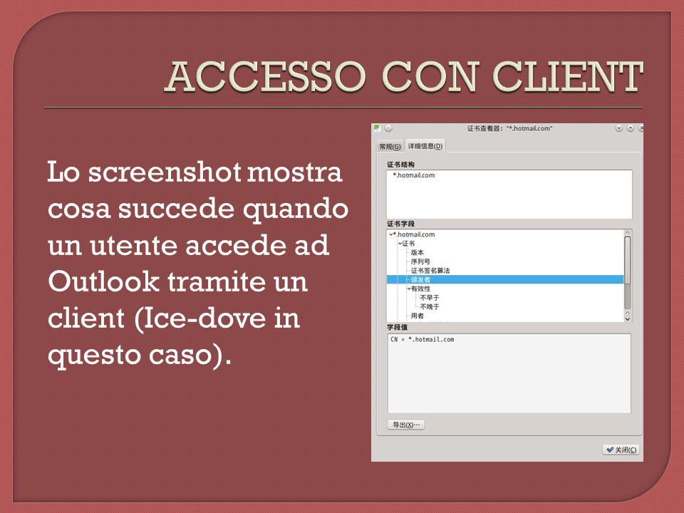 Lo screenshot mostra cosa succede quando un utente accede ad Outlook tramite un client (Ice-dove in questo caso).