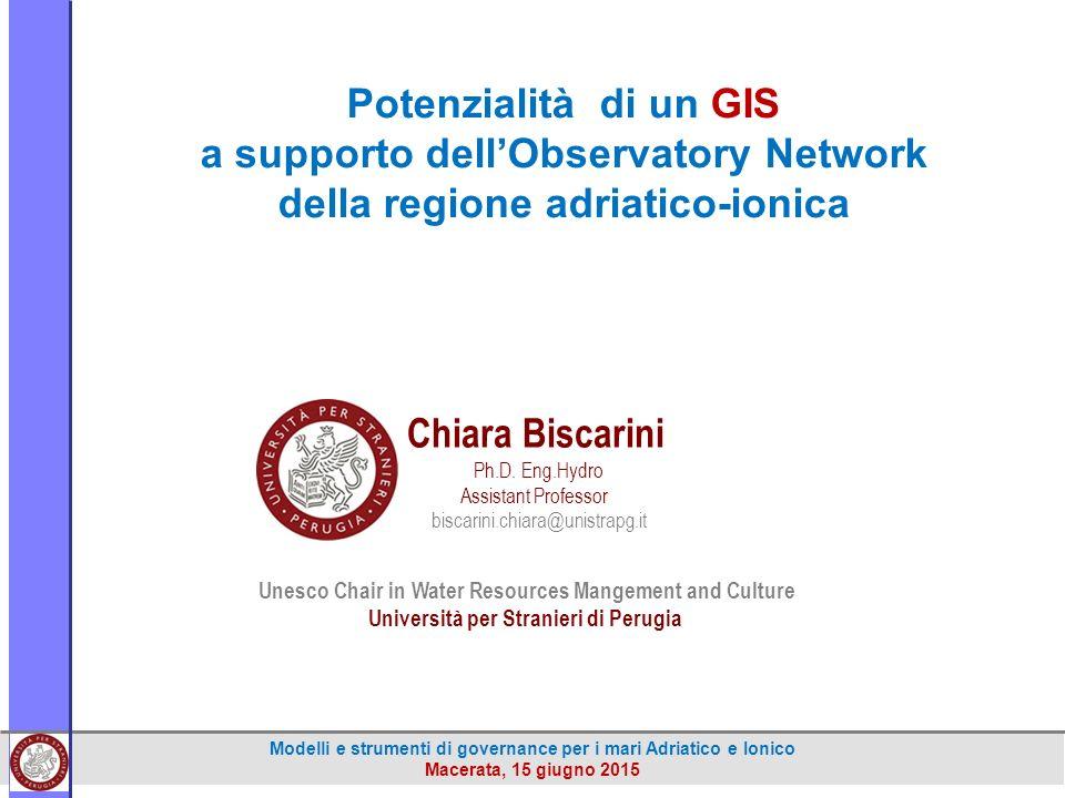 Modelli e strumenti di governance per i mari Adriatico e Ionico Macerata, 15 giugno 2015 Chiara Biscarini Ph.D.