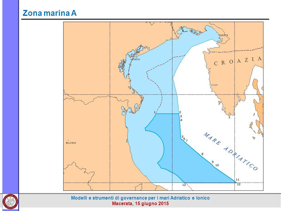 Modelli e strumenti di governance per i mari Adriatico e Ionico Macerata, 15 giugno 2015 Zona marina A