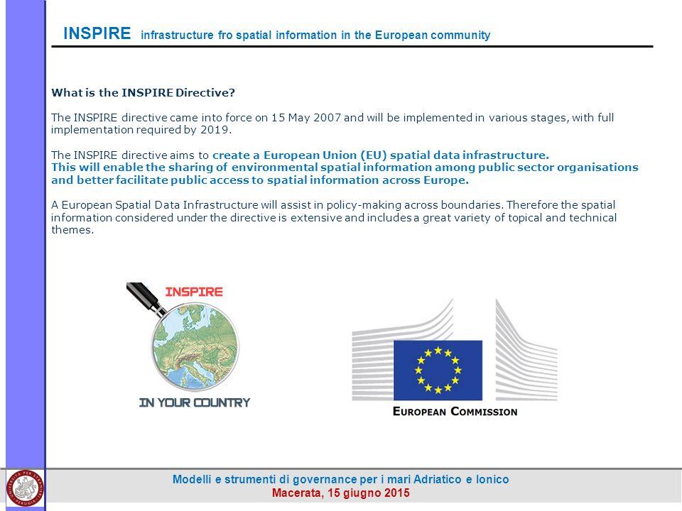 Modelli e strumenti di governance per i mari Adriatico e Ionico Macerata, 15 giugno 2015 What is the INSPIRE Directive.
