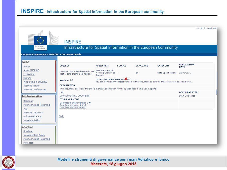 Modelli e strumenti di governance per i mari Adriatico e Ionico Macerata, 15 giugno 2015 INSPIRE Infrastructure for Spatial information in the European community