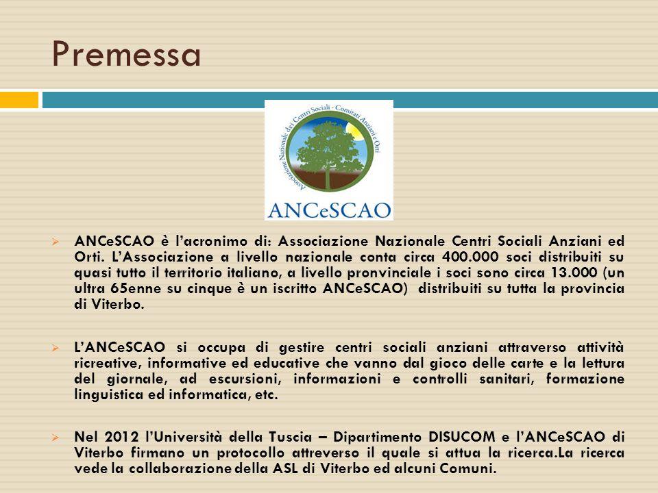 Premessa  ANCeSCAO è l'acronimo di: Associazione Nazionale Centri Sociali Anziani ed Orti. L'Associazione a livello nazionale conta circa 400.000 soc