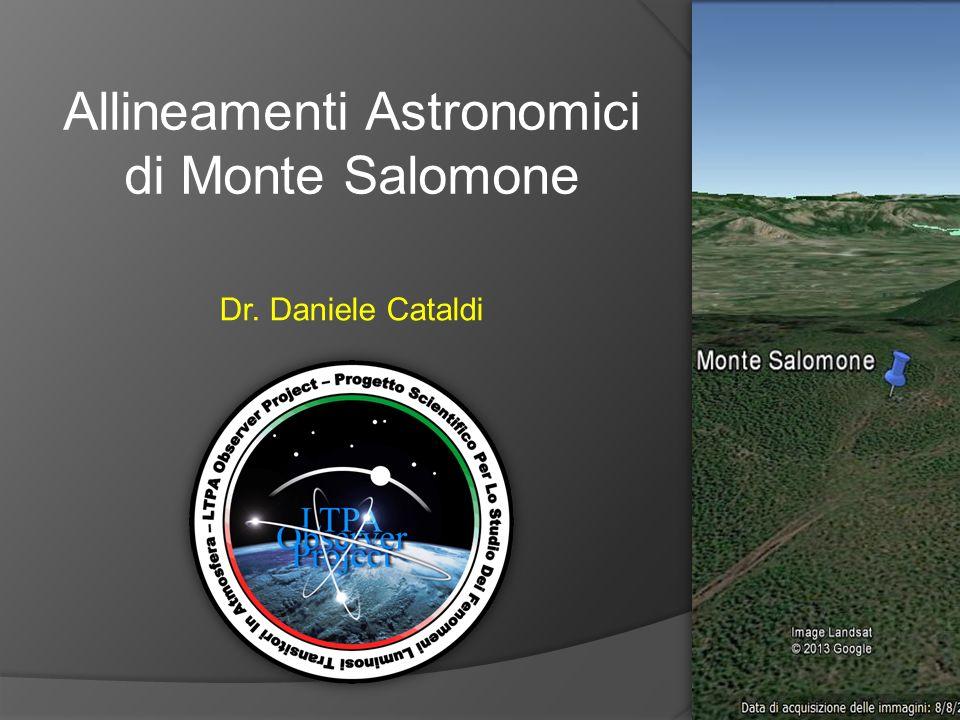 Monte Salomone – Solstizio d'Estate La superficie allungata di Monte Salomone suggerisce il suo orientamento astronomico verso il Solstizio d'Estate.