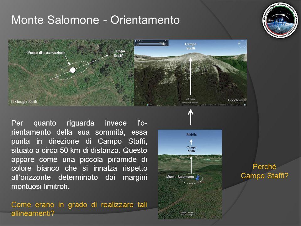Monte Salomone - Orientamento Per quanto riguarda invece l'o- rientamento della sua sommità, essa punta in direzione di Campo Staffi, situato a circa