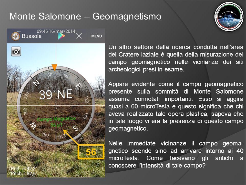 Monte Salomone – Geomagnetismo Un altro settore della ricerca condotta nell'area del Cratere laziale è quella della misurazione del campo geomagnetico