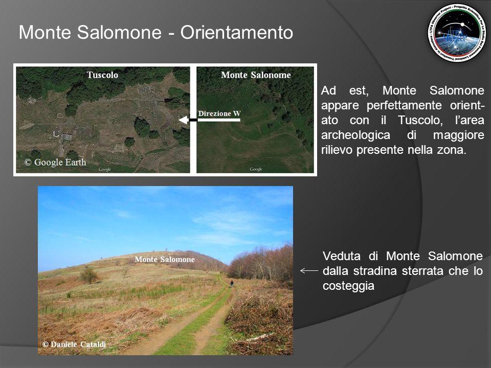 Monte Salomone - Orientamento Ad est, Monte Salomone appare perfettamente orient- ato con il Tuscolo, l'area archeologica di maggiore rilievo presente