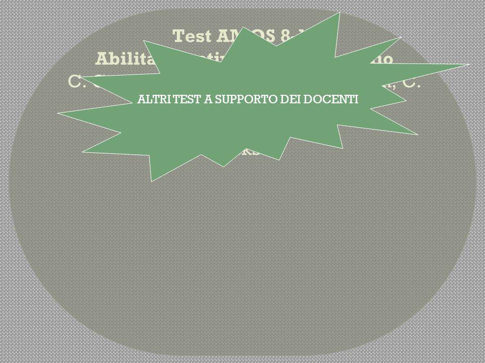 Il test AMOS 8-15 è una batteria di valutazione e autovalutazione delle abilità di studio, degli stili cognitivi e delle componenti motivazionali dell apprendimento, che consente di riconoscere i punti di forza e i punti deboli delle strategie di studio dei propri alunni, e di avviare attività mirate alla promozione di metodi di studio efficaci e al sostegno delle componenti di motivazione legate ai processi di apprendimento.