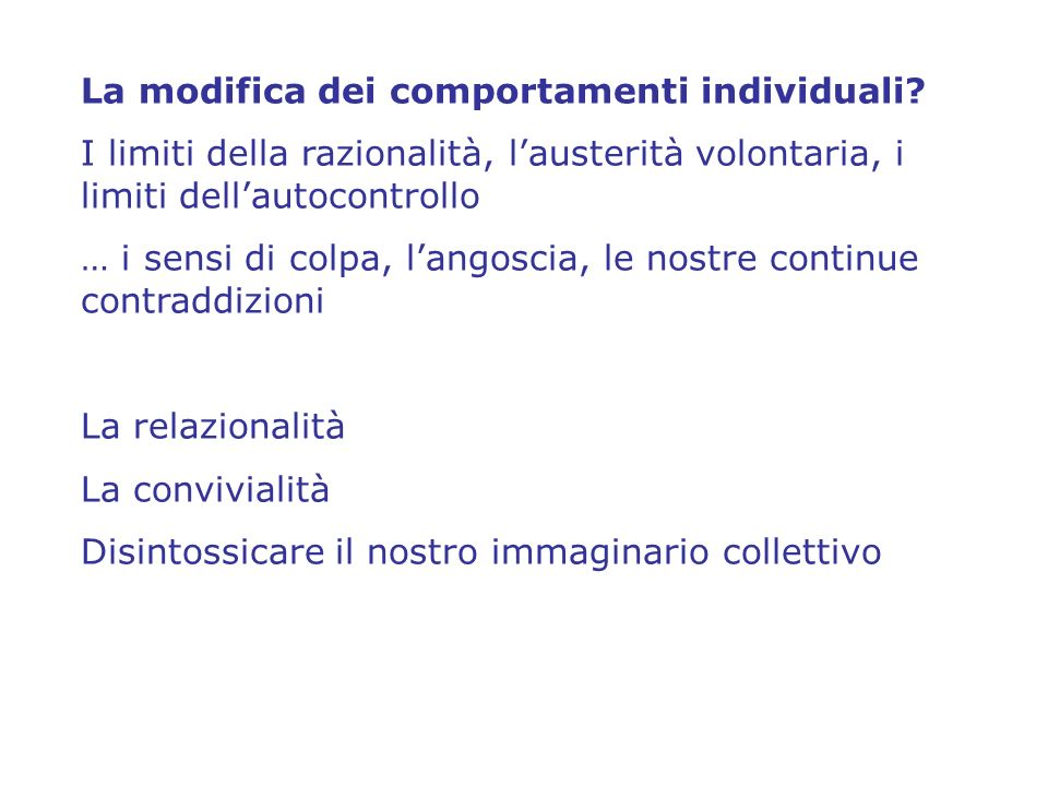 La modifica dei comportamenti individuali.