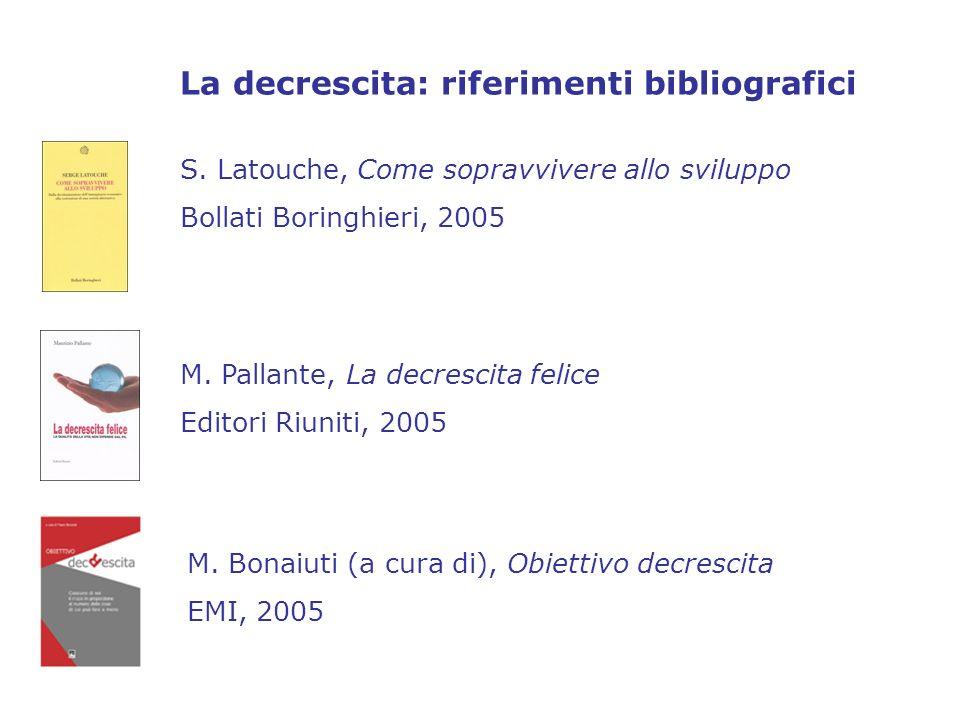 S. Latouche, Come sopravvivere allo sviluppo Bollati Boringhieri, 2005 M.