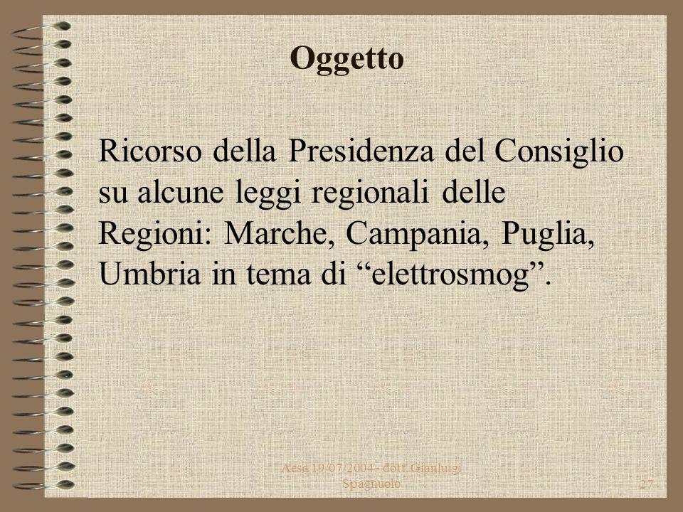 """Aesa 19/07/2004 - dott. Gianluigi Spagnuolo26 Corte Costituzionale Sentenza 307 del 07/10/2003 Considerazioni della Corte in tema di """"elettrosmog""""."""