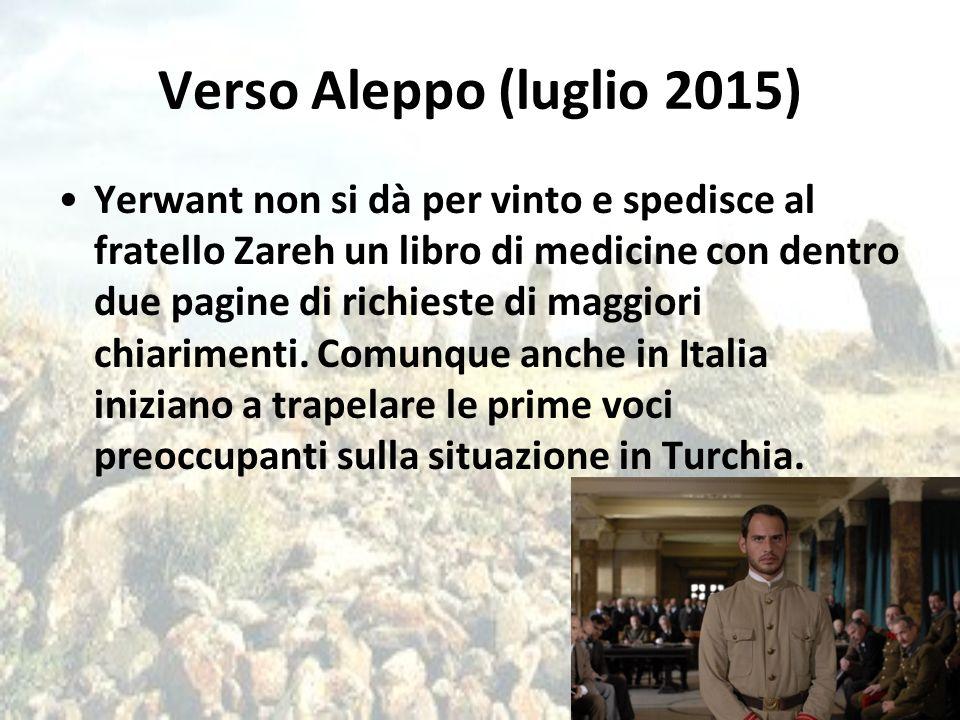 Verso Aleppo (luglio 2015) Yerwant non si dà per vinto e spedisce al fratello Zareh un libro di medicine con dentro due pagine di richieste di maggior