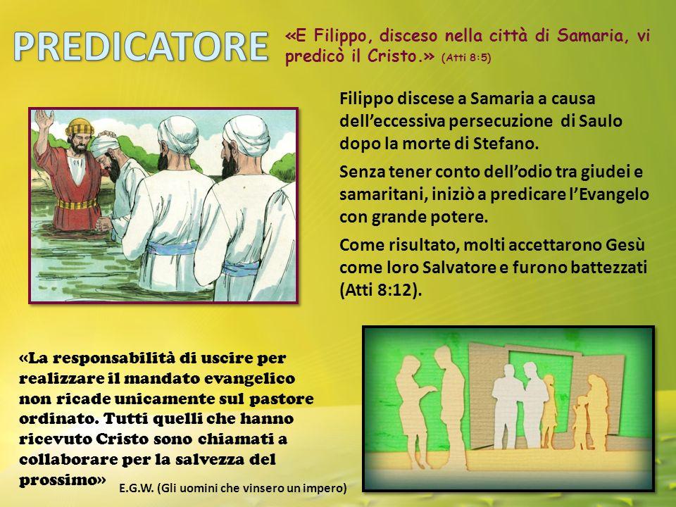 «E Filippo, disceso nella città di Samaria, vi predicò il Cristo.» (Atti 8:5) Filippo discese a Samaria a causa dell'eccessiva persecuzione di Saulo dopo la morte di Stefano.