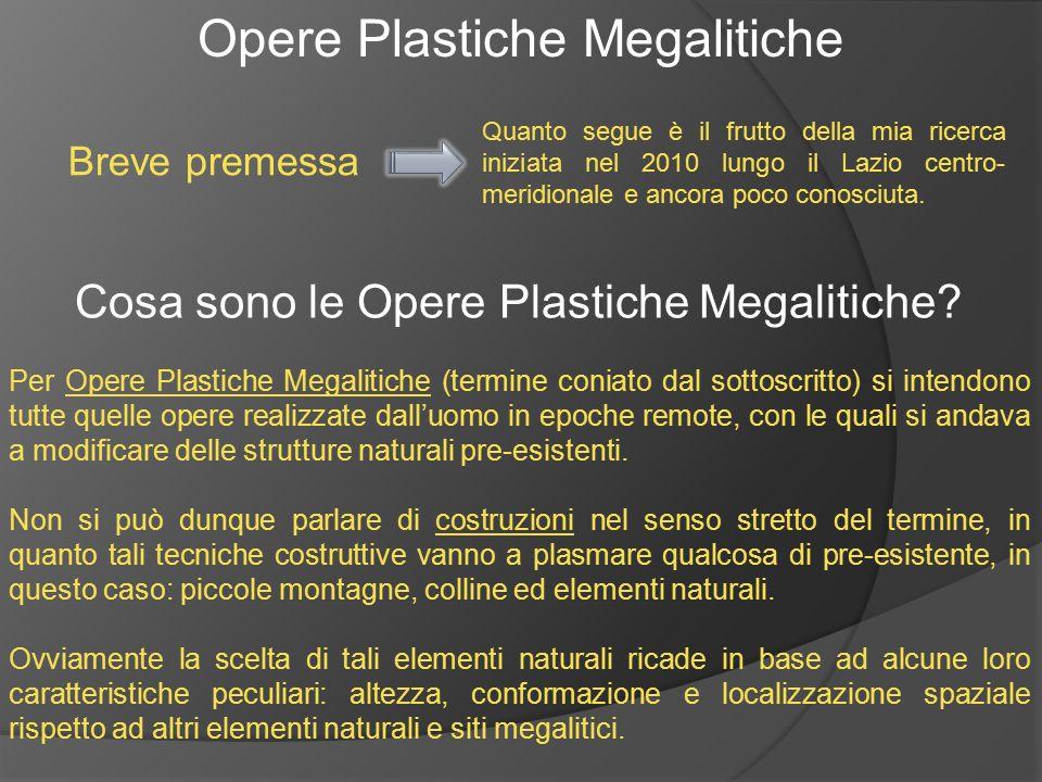 Opere Plastiche Megalitiche Cosa sono le Opere Plastiche Megalitiche? Per Opere Plastiche Megalitiche (termine coniato dal sottoscritto) si intendono