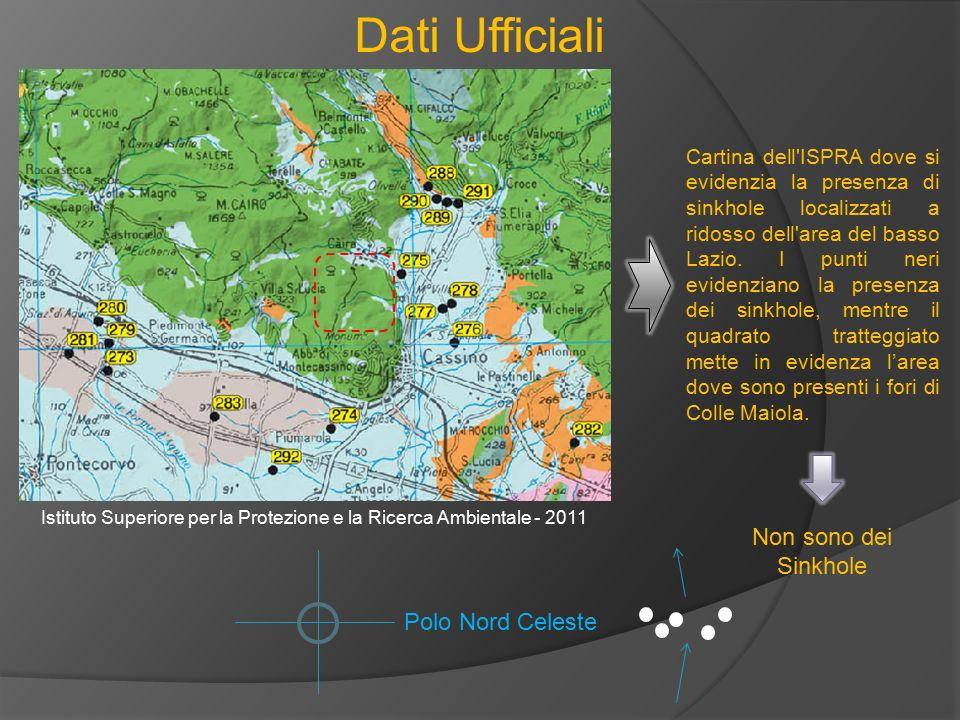 Dati Ufficiali Polo Nord Celeste Cartina dell'ISPRA dove si evidenzia la presenza di sinkhole localizzati a ridosso dell'area del basso Lazio. I punti
