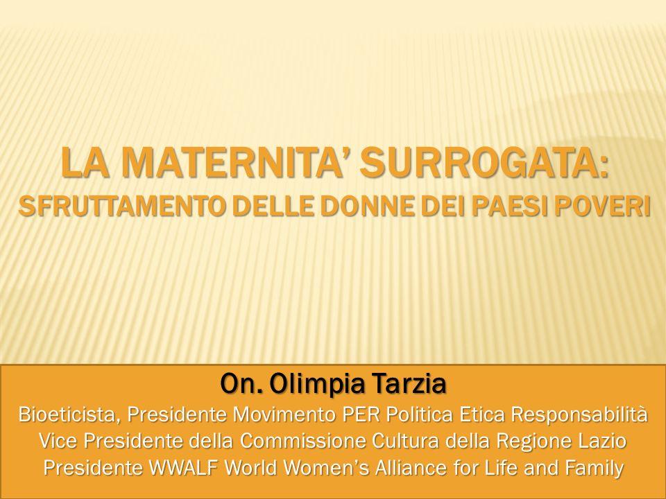 On. Olimpia Tarzia Bioeticista, Presidente Movimento PER Politica Etica Responsabilità Vice Presidente della Commissione Cultura della Regione Lazio P