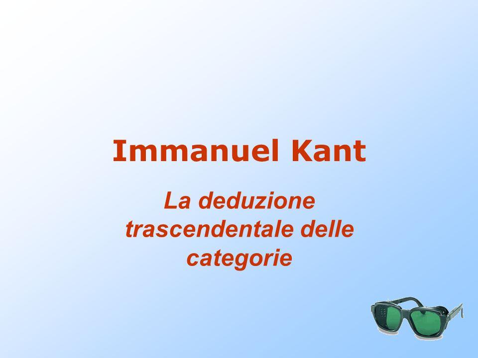 Immanuel Kant La deduzione trascendentale delle categorie
