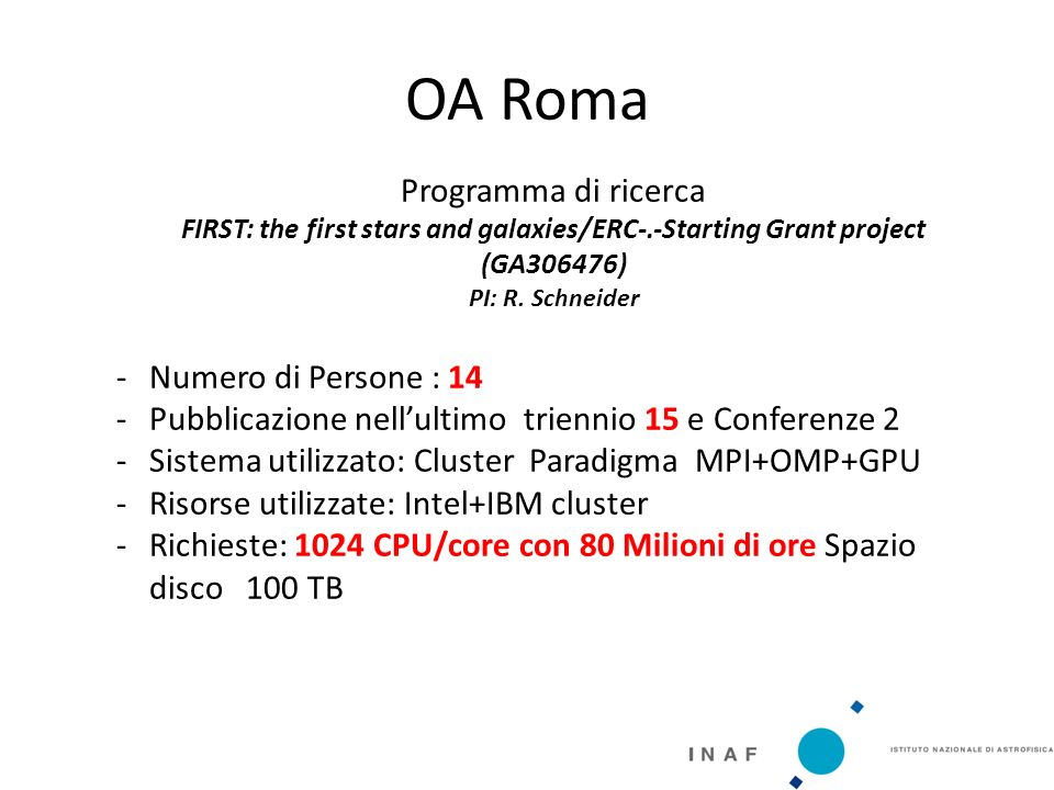 OA Roma Programma di ricerca FIRST: the first stars and galaxies/ERC-.‐Starting Grant project (GA306476) PI: R.
