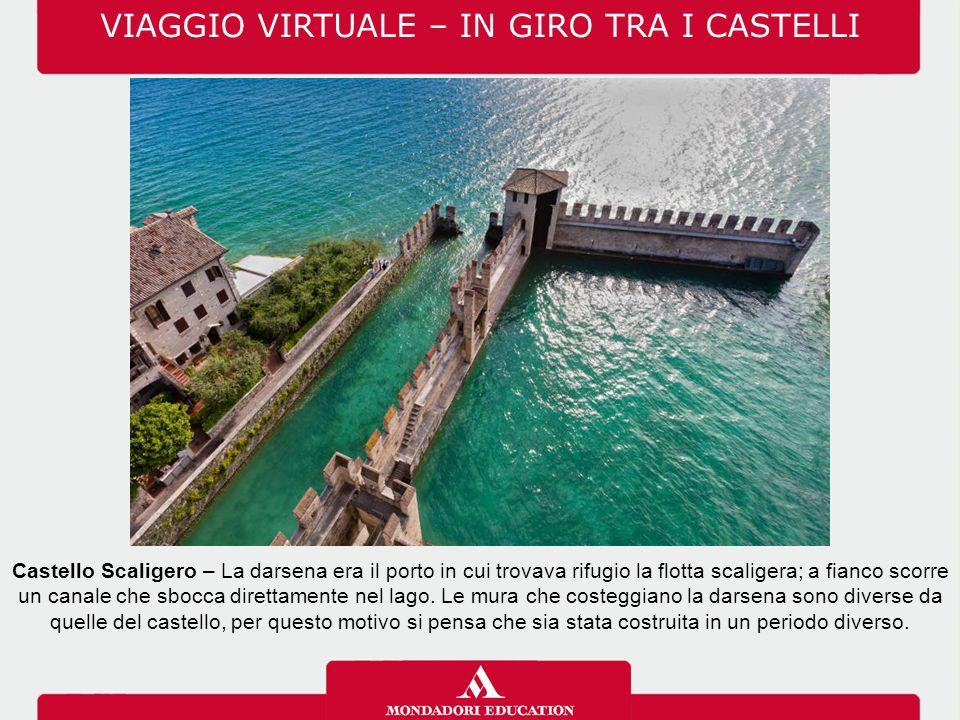 Castello Scaligero – La darsena era il porto in cui trovava rifugio la flotta scaligera; a fianco scorre un canale che sbocca direttamente nel lago. L