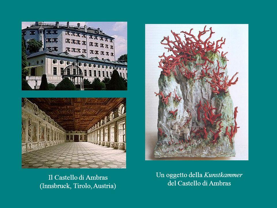 Un oggetto della Kunstkammer del Castello di Ambras Il Castello di Ambras (Innsbruck, Tirolo, Austria)