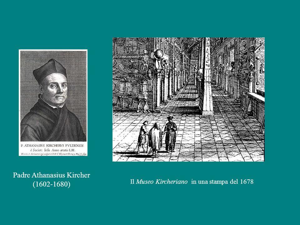 Padre Athanasius Kircher (1602-1680) Il Museo Kircheriano in una stampa del 1678