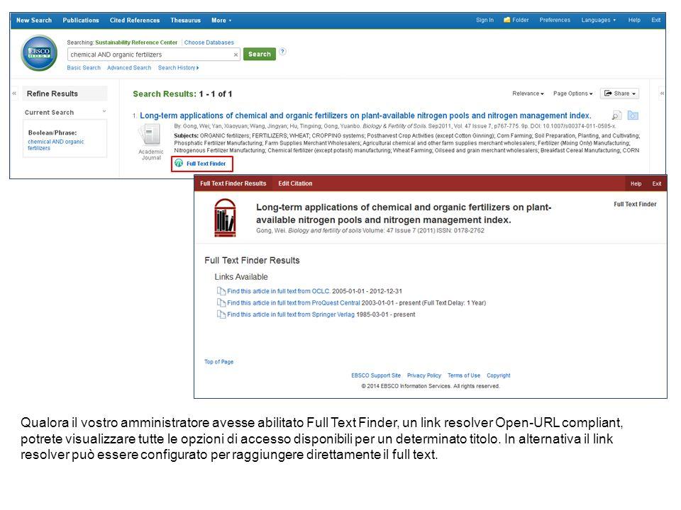 Qualora il vostro amministratore avesse abilitato Full Text Finder, un link resolver Open-URL compliant, potrete visualizzare tutte le opzioni di accesso disponibili per un determinato titolo.