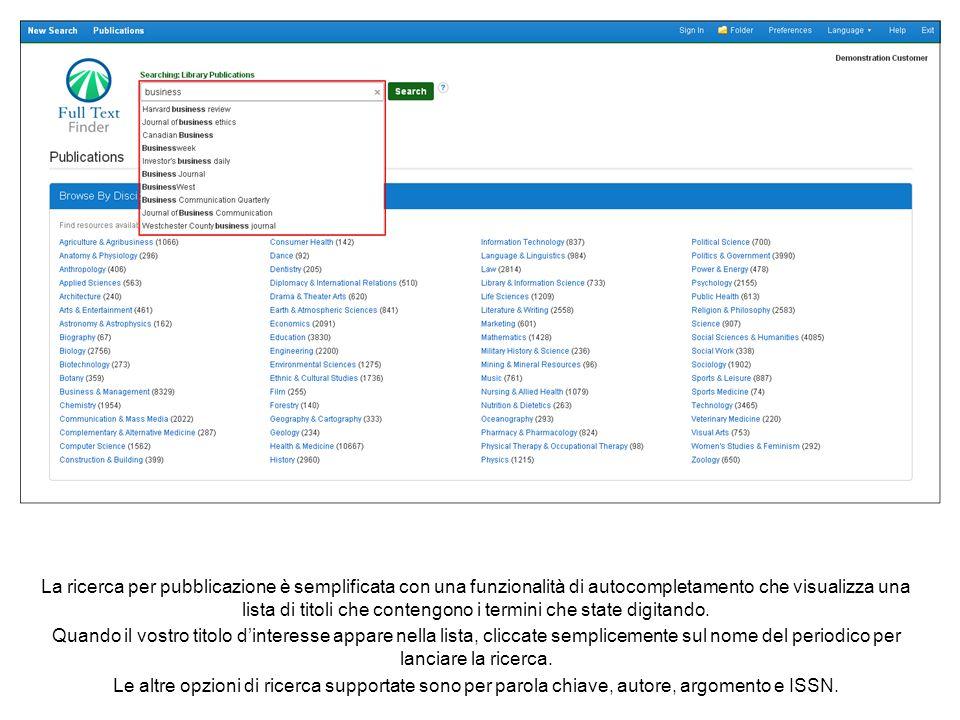 La ricerca per pubblicazione è semplificata con una funzionalità di autocompletamento che visualizza una lista di titoli che contengono i termini che state digitando.