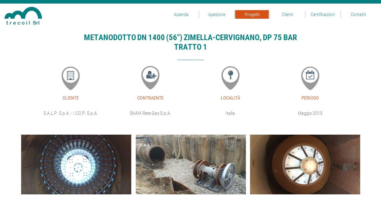 S.A.L.P. S.p.A. - I.CO.P. S.p.A.SNAM Rete Gas S.p.A.Italia CLIENTECONTRAENTELOCALITÀ Maggio 2015 PERIODO METANODOTTO DN 1400 (56