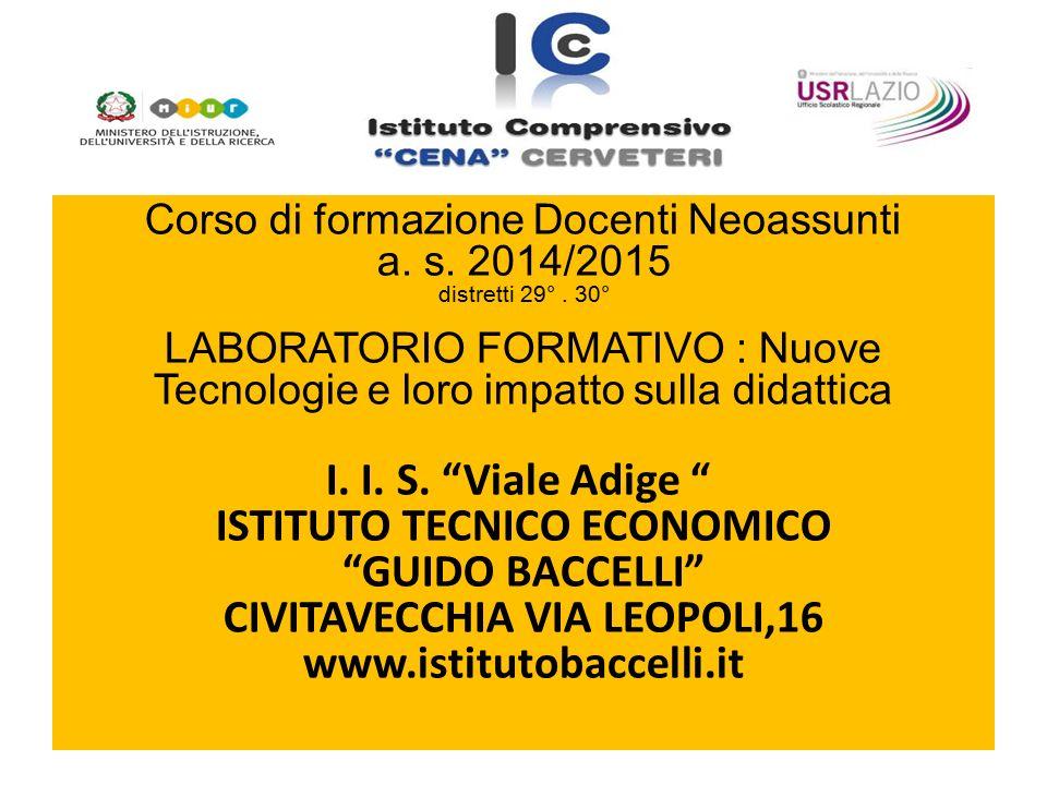 Corso di formazione Docenti Neoassunti a. s. 2014/2015 distretti 29°. 30° LABORATORIO FORMATIVO : Nuove Tecnologie e loro impatto sulla didattica I. I