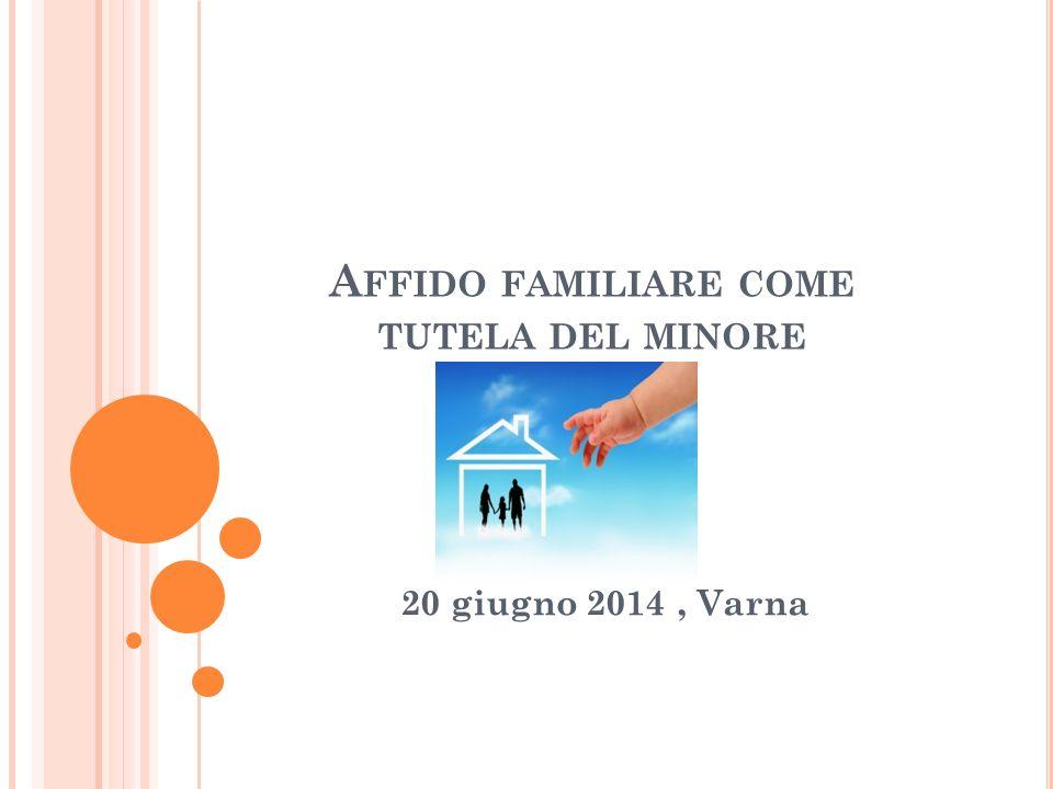 A FFIDO FAMILIARE COME TUTELA DEL MINORE 20 giugno 2014, Varna