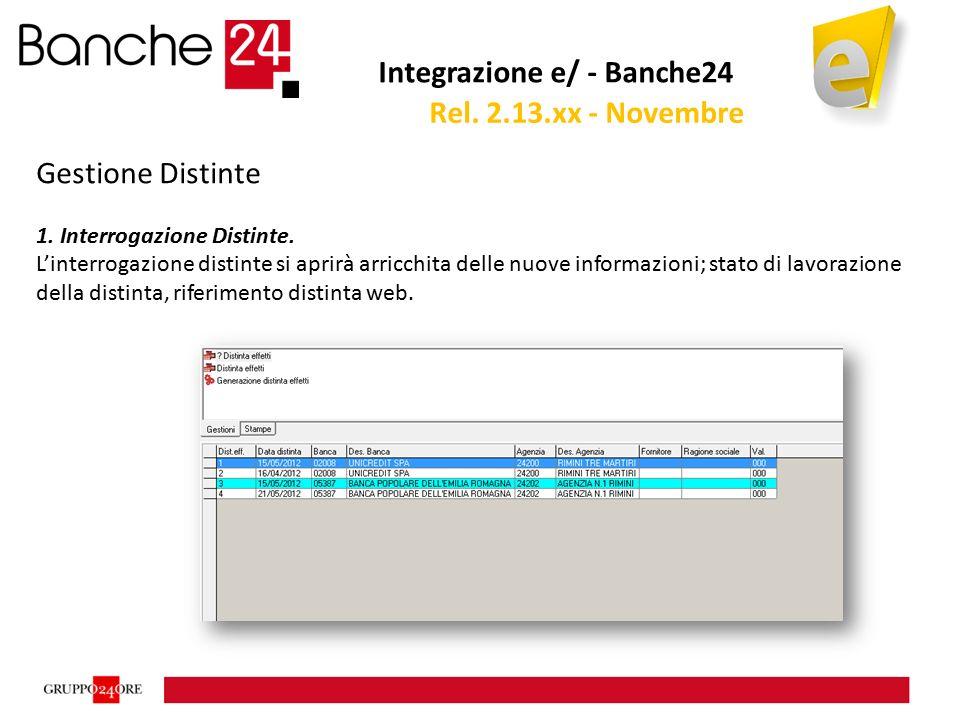 Integrazione e/ - Banche24 Gestione Distinte 1. Interrogazione Distinte. L'interrogazione distinte si aprirà arricchita delle nuove informazioni; stat
