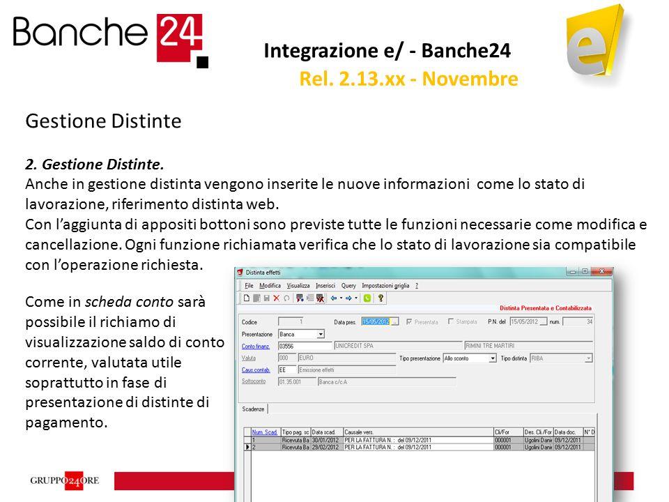 Integrazione e/ - Banche24 Gestione Distinte 2. Gestione Distinte. Anche in gestione distinta vengono inserite le nuove informazioni come lo stato di