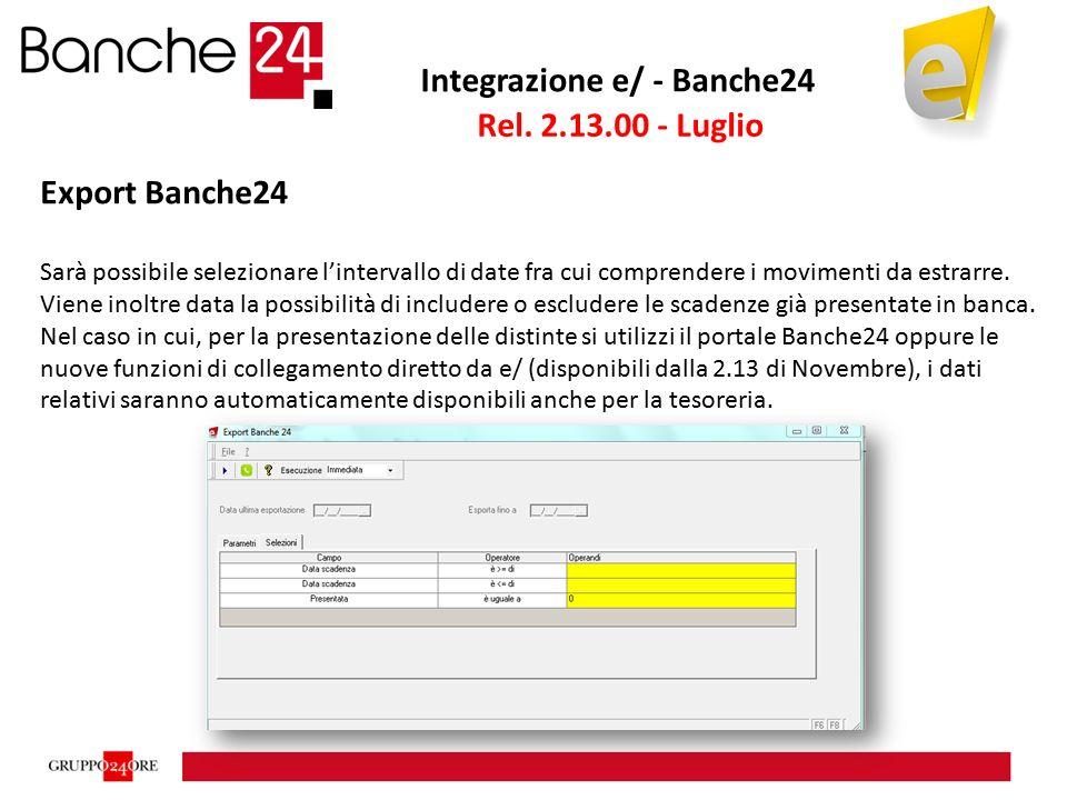 Integrazione e/ - Banche24 Export Banche24 Sarà possibile selezionare l'intervallo di date fra cui comprendere i movimenti da estrarre. Viene inoltre