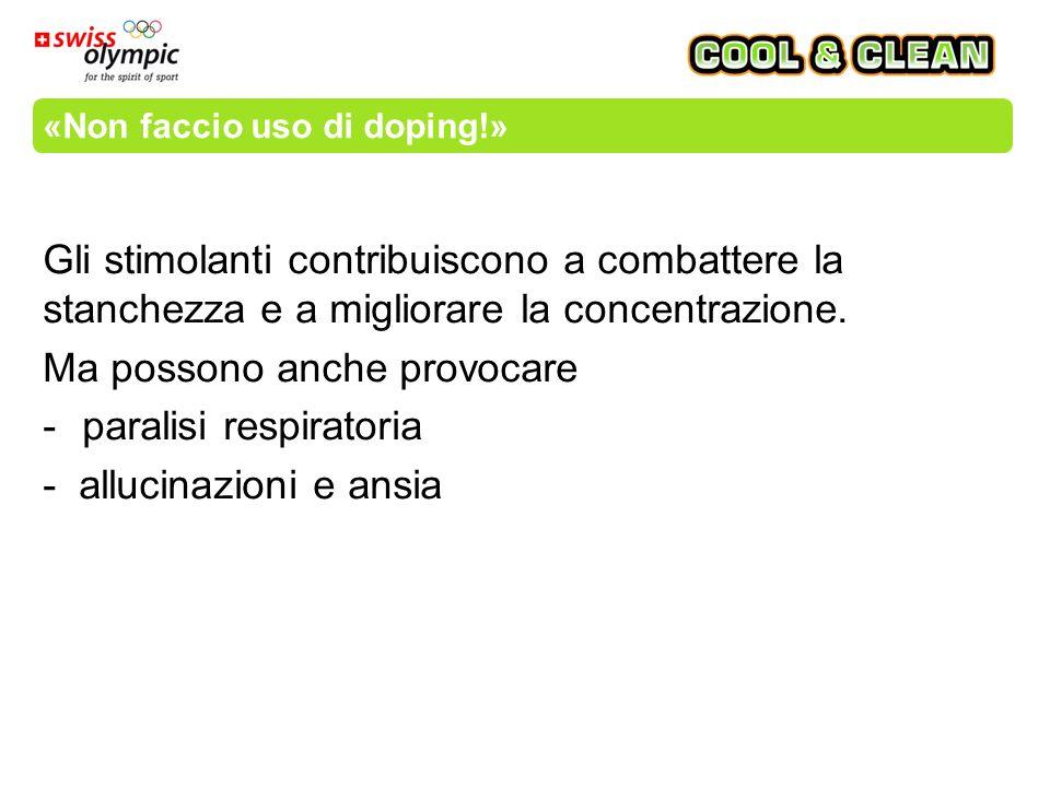 «Non faccio uso di doping!» Gli stimolanti contribuiscono a combattere la stanchezza e a migliorare la concentrazione.
