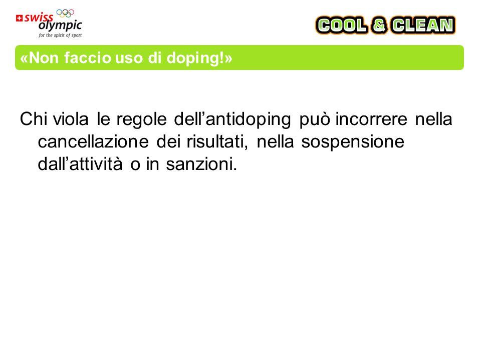 «Non faccio uso di doping!» L'Agenzia mondiale antidoping (WADA) stabilisce le sostanze e i metodi considerati dopanti e, pertanto, vietati.