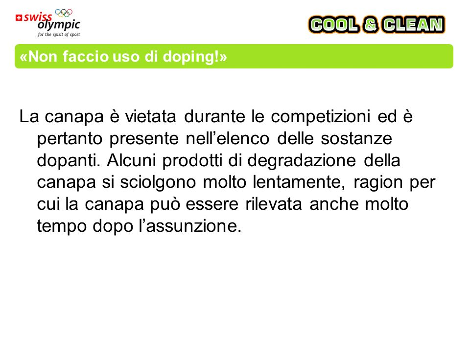«Non faccio uso di doping!» La nicotina non è presente nell'elenco delle sostanze dopanti.