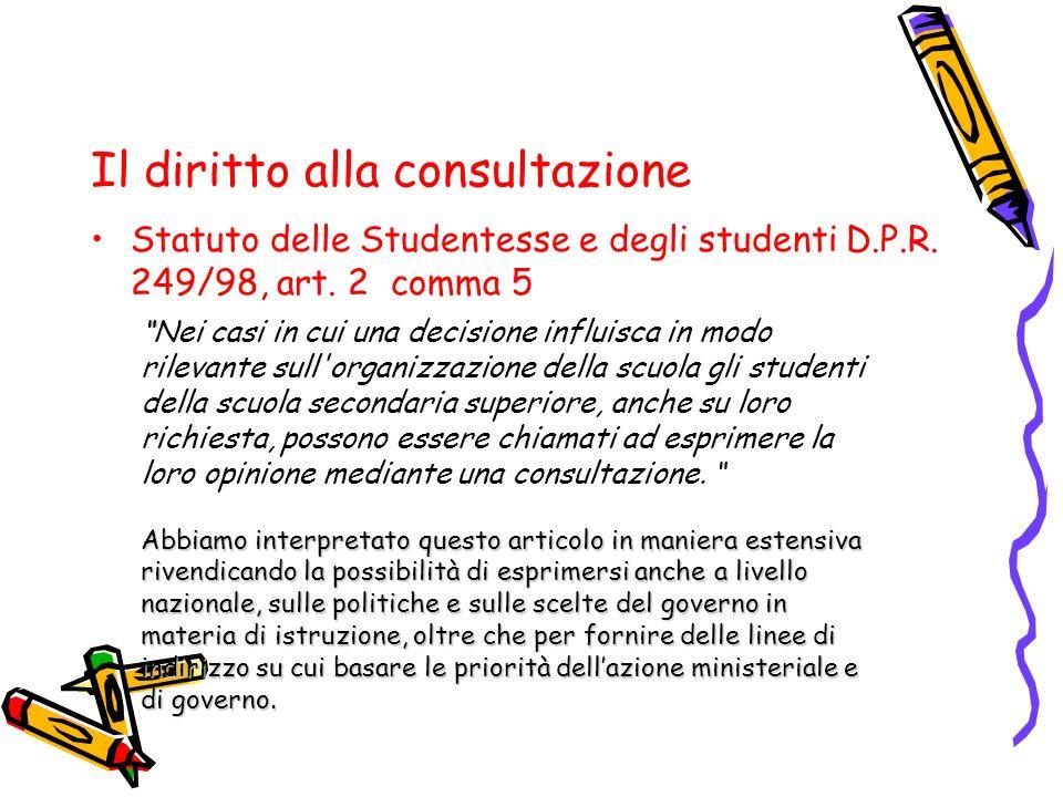 """Il diritto alla consultazione Statuto delle Studentesse e degli studenti D.P.R. 249/98, art. 2 comma 5 """" """"Nei casi in cui una decisione influisca in m"""