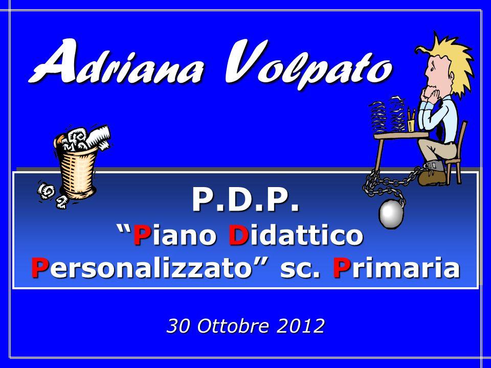 30 Ottobre 2012 P.D.P. Piano Didattico Personalizzato sc.