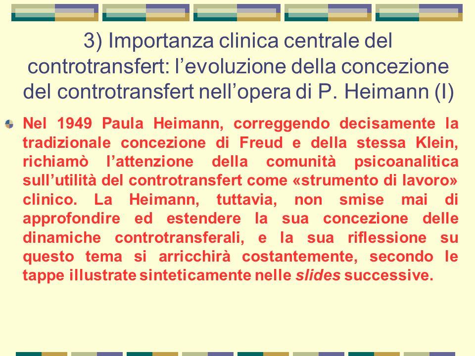 3) Importanza clinica centrale del controtransfert: l'evoluzione della concezione del controtransfert nell'opera di P.