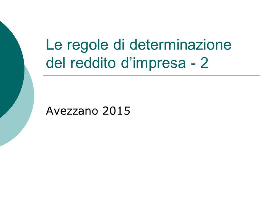 Le regole di determinazione del reddito d'impresa - 2 Avezzano 2015