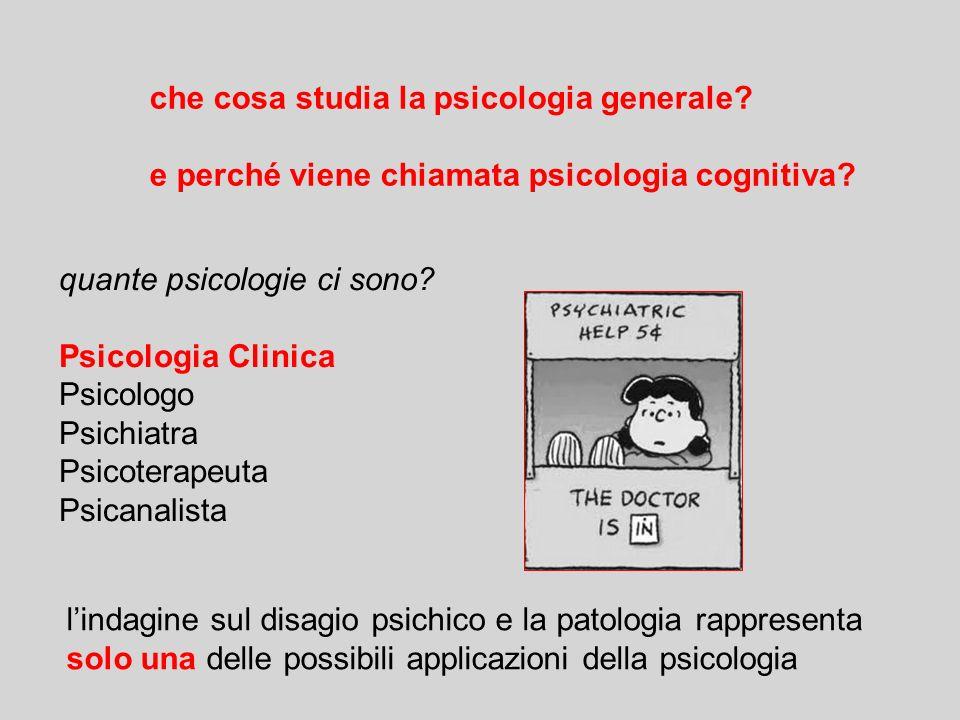 che cosa studia la psicologia generale.e perché viene chiamata psicologia cognitiva.