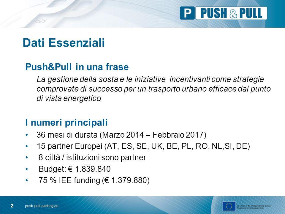 push-pull-parking.eu 3 L'idea generale di PUSH&PULL I grandi problemi nel trasporto urbano sono: 1.Implacabile e continua crescita nell'uso degli autoveicoli con impatti negativi 2.